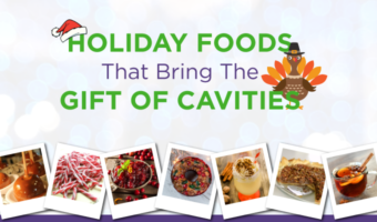 If you're adding these holiday food favorites to your list, keep in mind they are holiday foods that cause cavities and opt for a low sugar version.